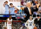How to beat every team in the Final Four